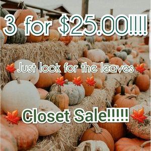 3 for $25.00 Closet Sale!!!!